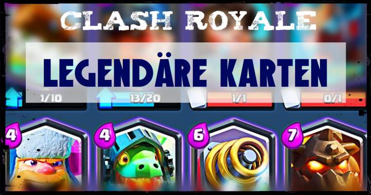 Clash Royale cartes Legendary